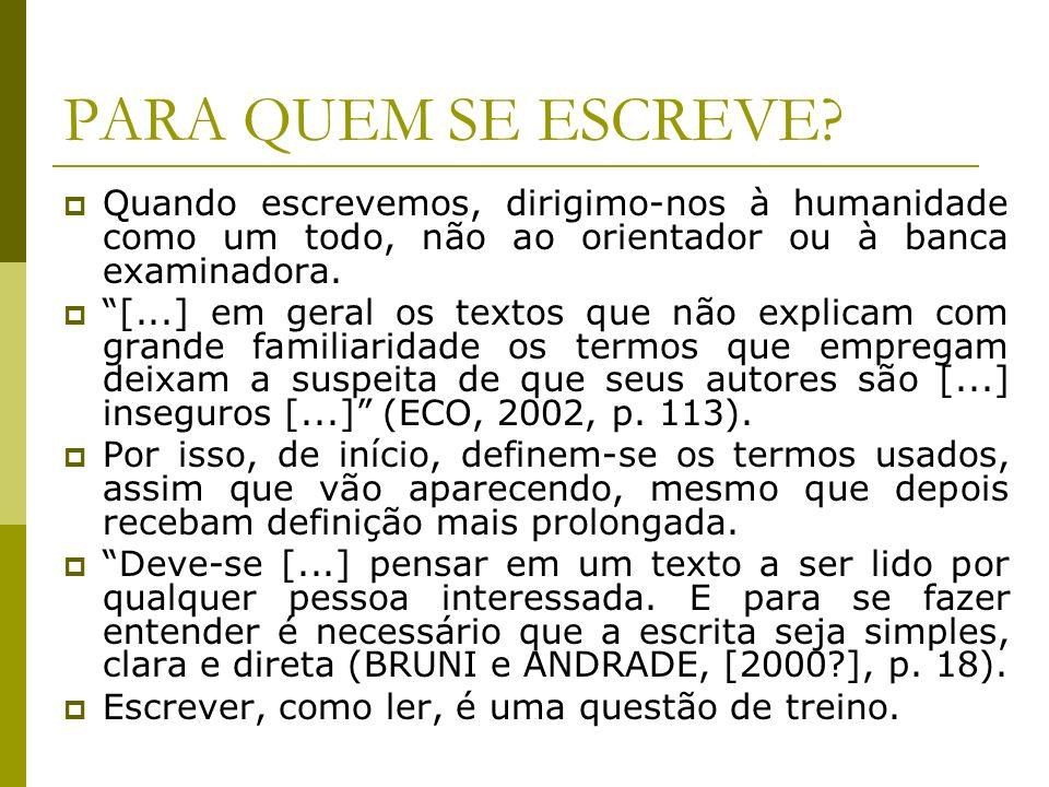 COMO SE ESCREVE: ALGUNS CONSELHOS (ECO) Defina sempre um termo ao introduzi-lo pela primeira vez.