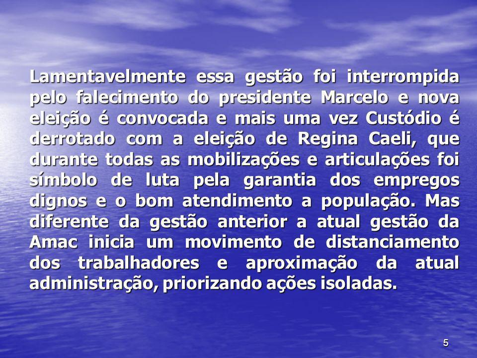 5 Lamentavelmente essa gestão foi interrompida pelo falecimento do presidente Marcelo e nova eleição é convocada e mais uma vez Custódio é derrotado c