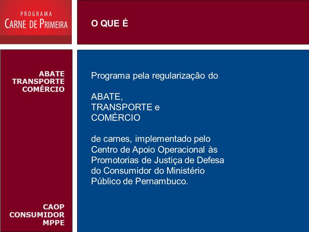 ABATE TRANSPORTE COMÉRCIO CAOP CONSUMIDOR MPPE Programa pela regularização do ABATE, TRANSPORTE e COMÉRCIO de carnes, implementado pelo Centro de Apoi