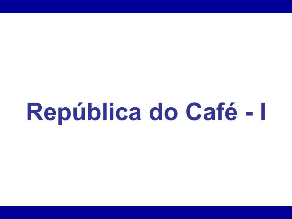 República do Café - I