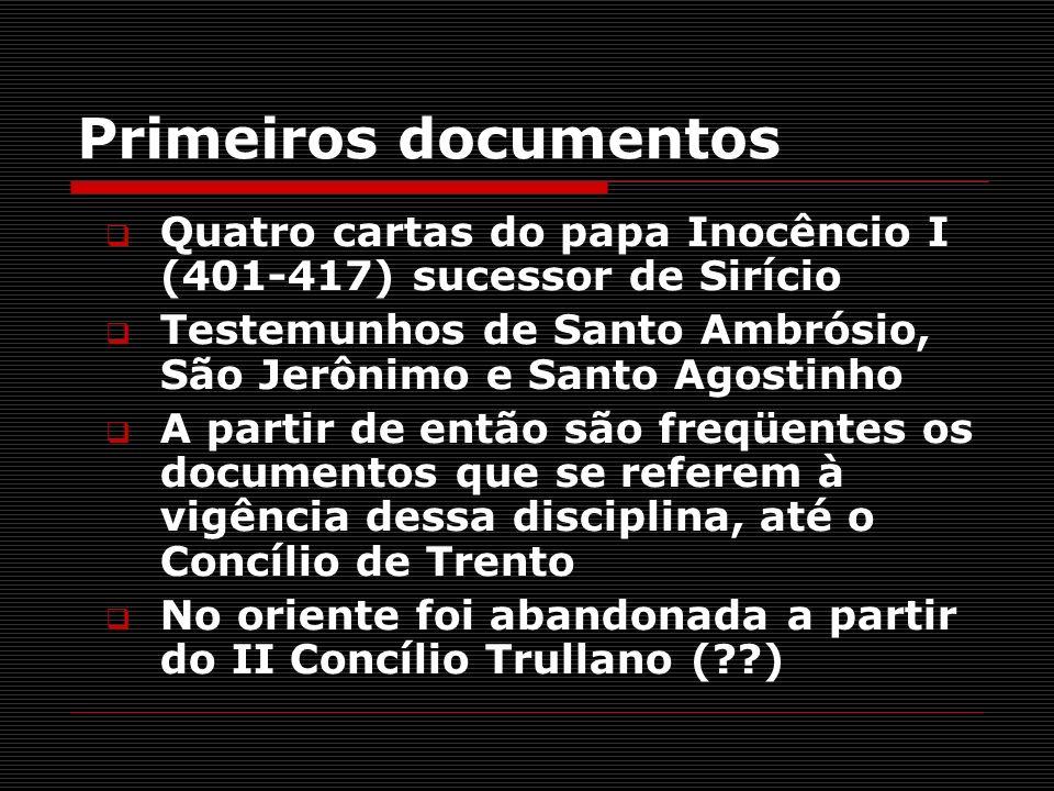 Primeiros documentos Quatro cartas do papa Inocêncio I (401-417) sucessor de Sirício Testemunhos de Santo Ambrósio, São Jerônimo e Santo Agostinho A p