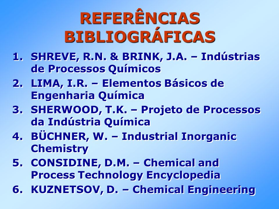 REFERÊNCIAS BIBLIOGRÁFICAS 1.1.SHREVE, R.N. & BRINK, J.A.