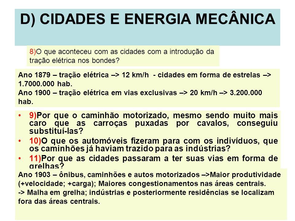 10 D) CIDADES E ENERGIA MECÂNICA 9)Por que o caminhão motorizado, mesmo sendo muito mais caro que as carroças puxadas por cavalos, conseguiu substituí