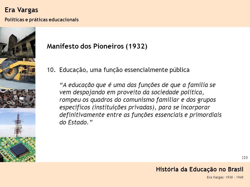 Ciência, Tecnologia e Educação no Brasil Hélio Henkin ( FCE / UFRGS ) 110 Era Vargas Políticas e práticas educacionais História da Educação no Brasil