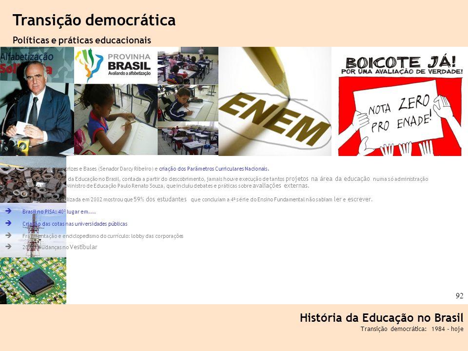 Ciência, Tecnologia e Educação no Brasil Hélio Henkin ( FCE / UFRGS ) 92 1996 - Lei de Diretrizes e Bases (Senador Darcy Ribeiro) e criação dos Parâme