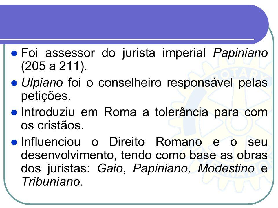 Foi assessor do jurista imperial Papiniano (205 a 211). Ulpiano foi o conselheiro responsável pelas petições. Introduziu em Roma a tolerância para com