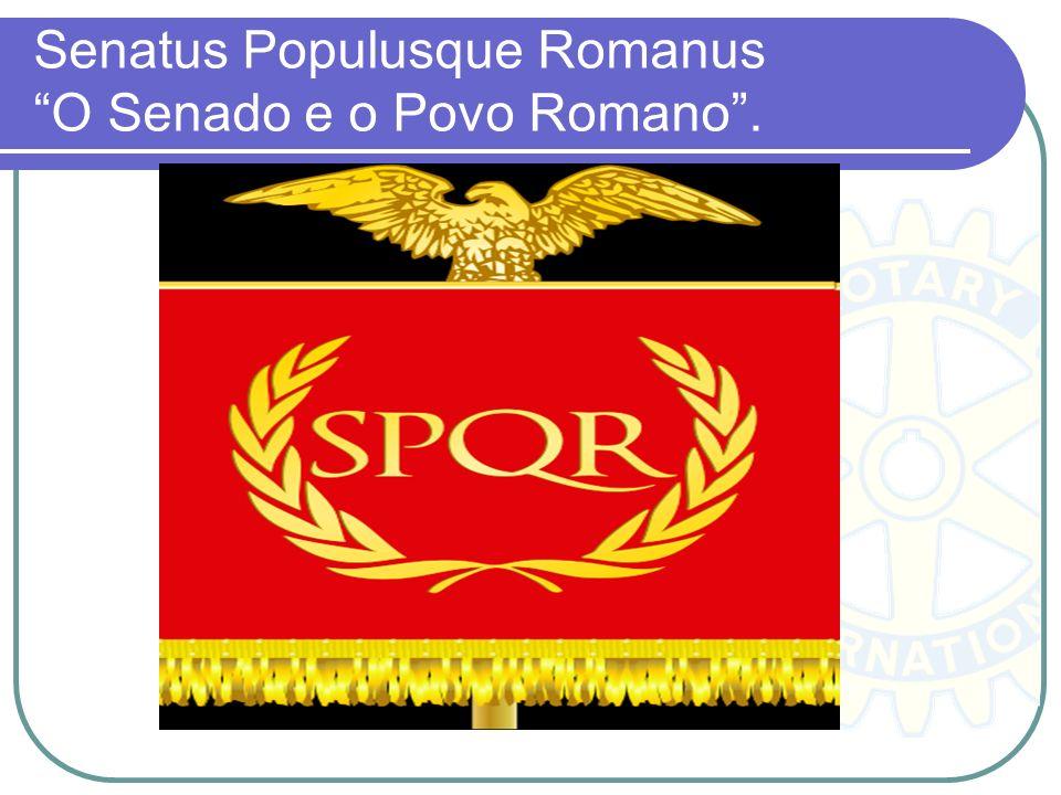 Senatus Populusque Romanus O Senado e o Povo Romano.