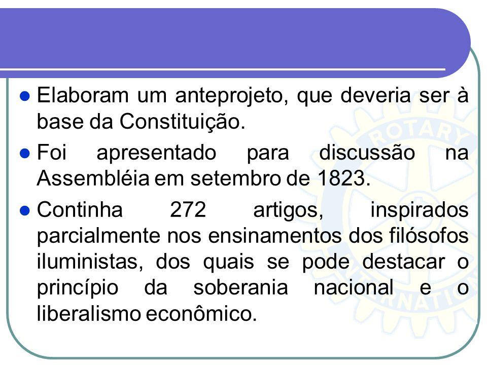 Elaboram um anteprojeto, que deveria ser à base da Constituição. Foi apresentado para discussão na Assembléia em setembro de 1823. Continha 272 artigo