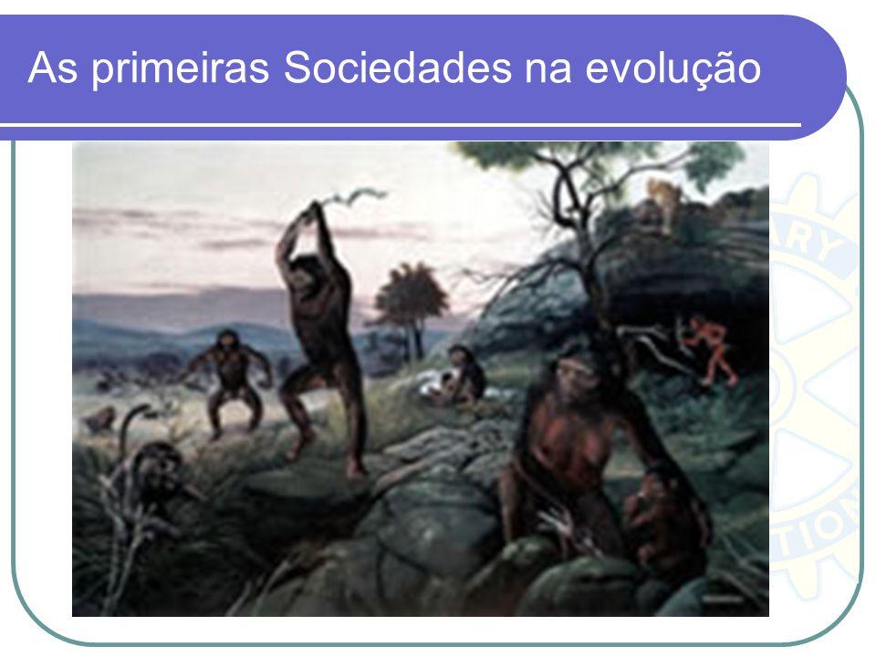 As primeiras Sociedades na evolução