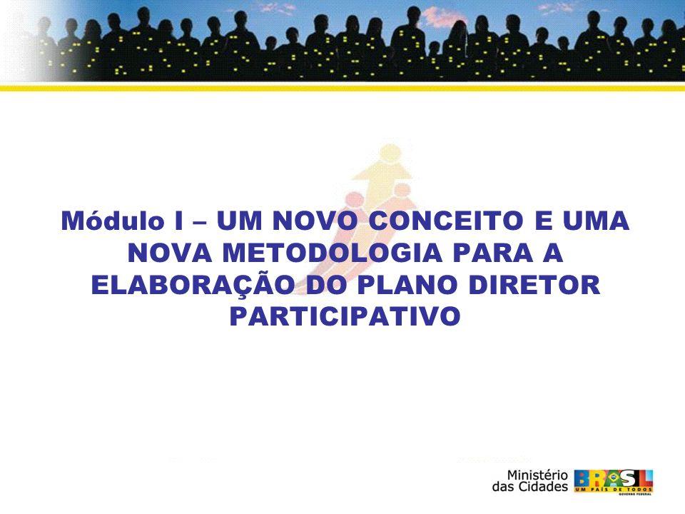 O Estatuto da Cidade e o Plano Diretor Participativo Princípio e diretriz do Plano Diretor Participativo (de acordo com o Estatuto da Cidade): GESTÃO DEMOCRÁTICA – O Plano Diretor Participativo, como pacto sócio-territorial.