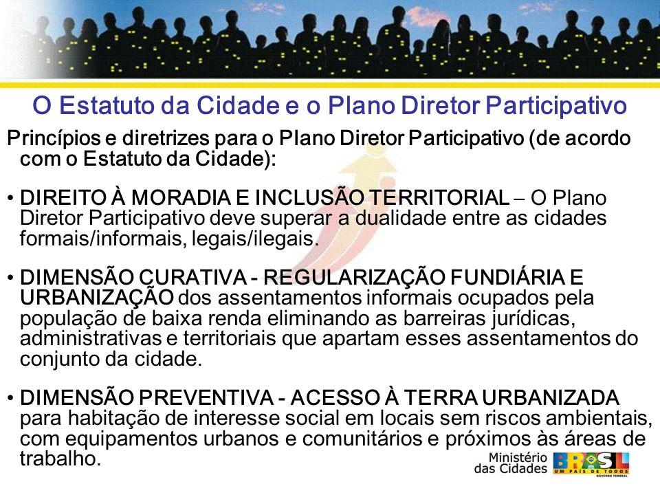 O Estatuto da Cidade e o Plano Diretor Participativo Princípios e diretrizes para o Plano Diretor Participativo (de acordo com o Estatuto da Cidade):