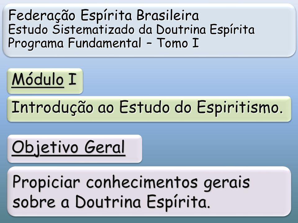 Federação Espírita Brasileira Estudo Sistematizado da Doutrina Espírita Programa Fundamental – Tomo I Federação Espírita Brasileira Estudo Sistematiza