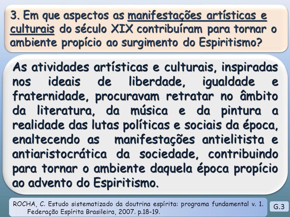 3. Em que aspectos as manifestações artísticas e culturais do século XIX contribuíram para tornar o ambiente propício ao surgimento do Espiritismo? As