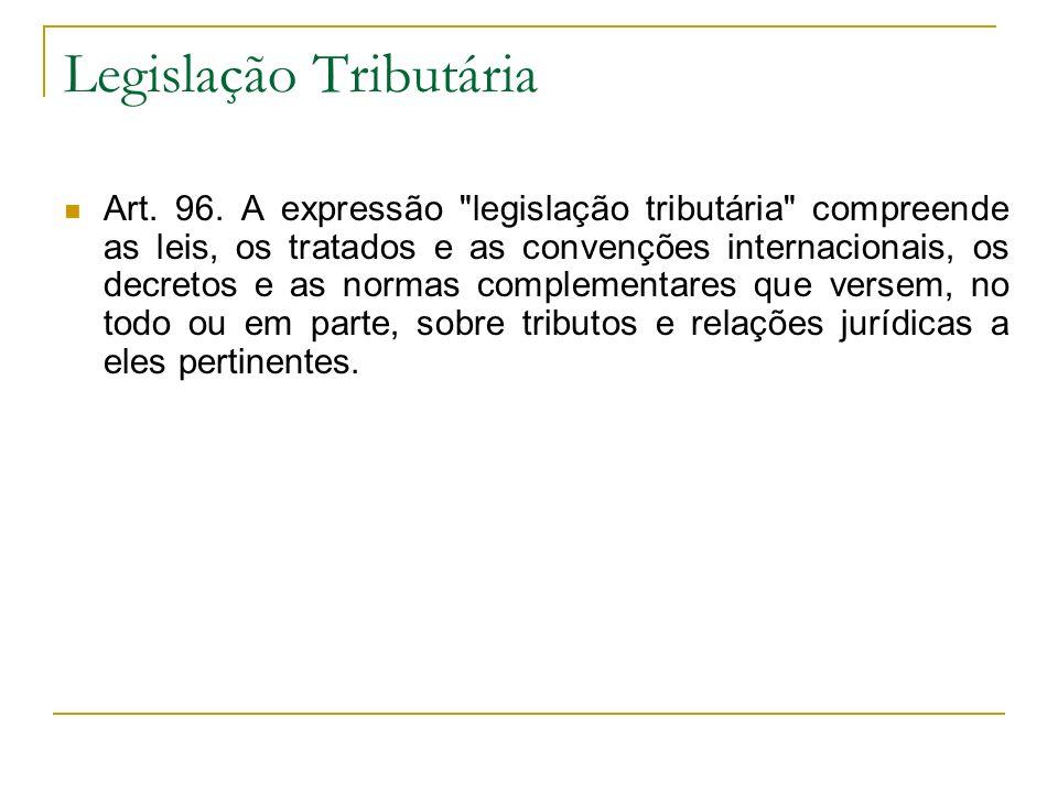 Legislação Tributária Art. 96. A expressão