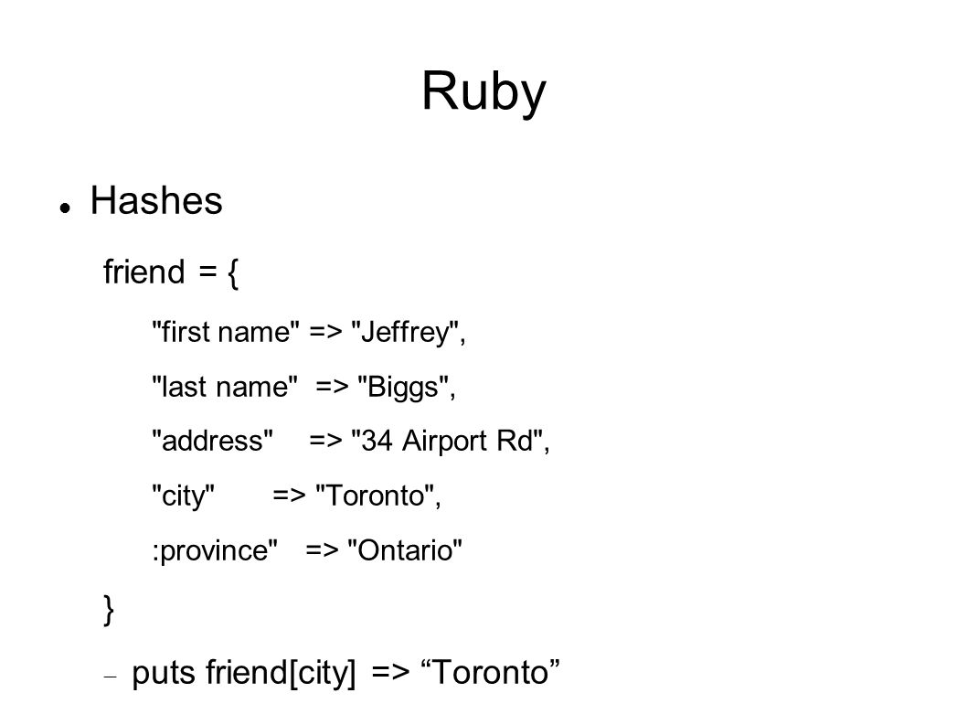 Ruby Hashes friend = {