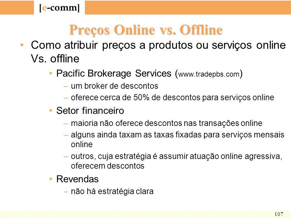 [ e-comm ] 107 Preços Online vs. Offline Como atribuir preços a produtos ou serviços online Vs. offline Pacific Brokerage Services ( www.tradepbs.com
