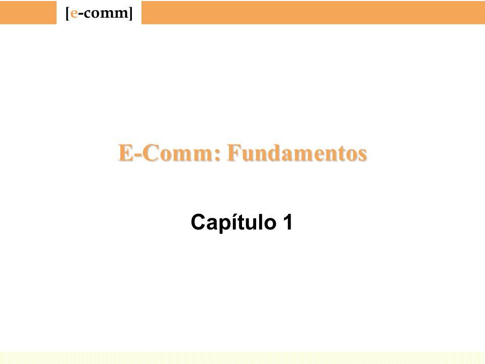 [ e-comm ] E-Comm: Fundamentos Capítulo 1