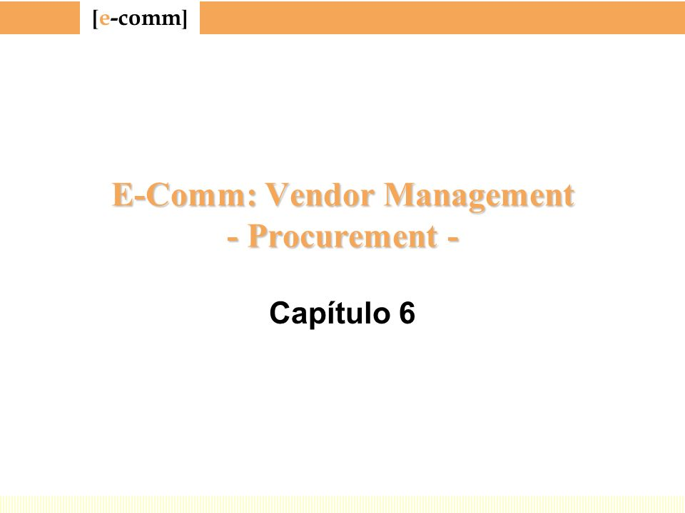 [ e-comm ] E-Comm: Vendor Management - Procurement - Capítulo 6