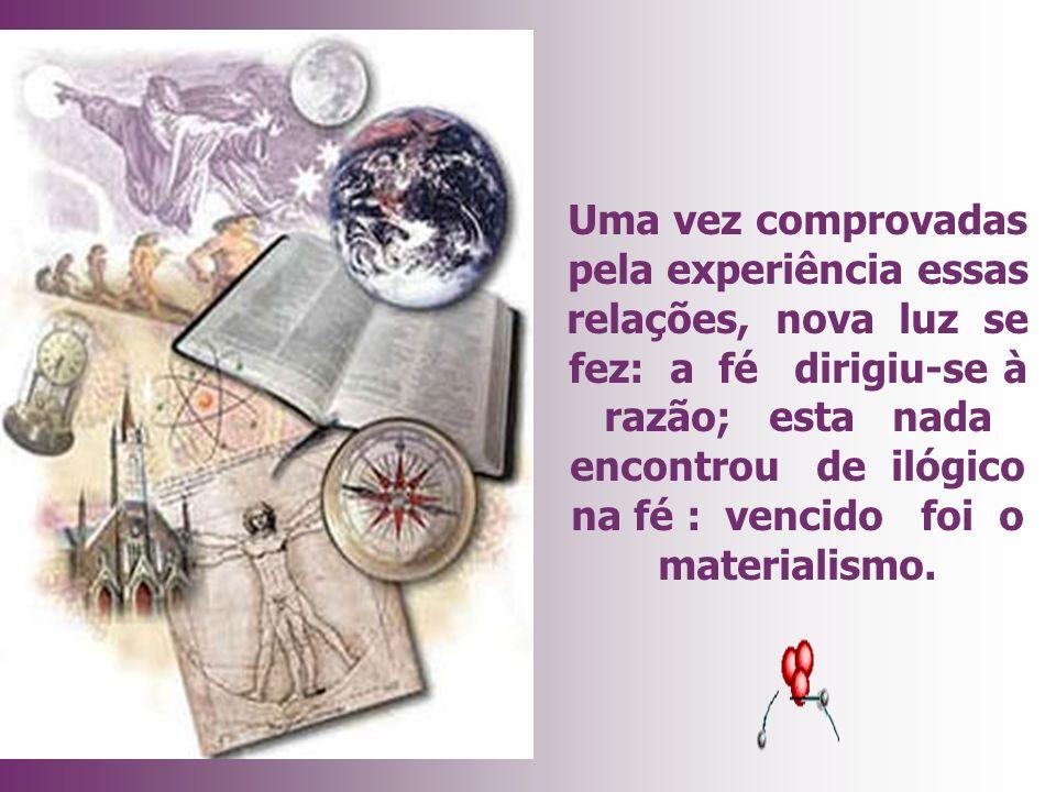 Esse traço de união está no conhecimento das leis que regem o Universo espiritual e suas relações com o mundo corpóreo, leis tão imutáveis quanto as q
