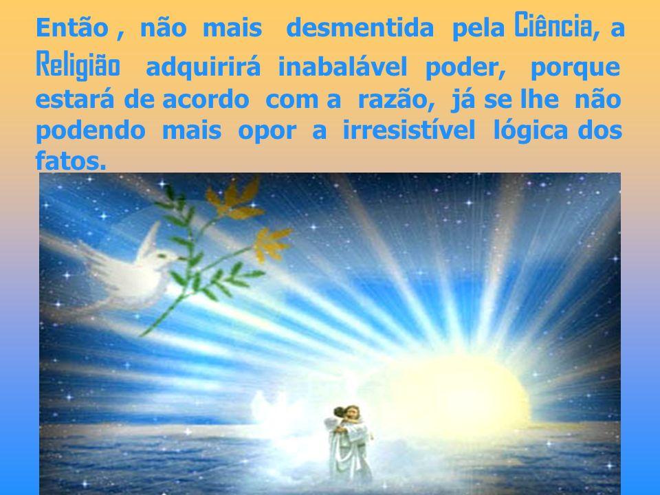 São chegados os tempos em que os ensinamentos do Cristo têm de ser completados; em que o véu. intencionalmente lançado sobre algumas partes desse ensi