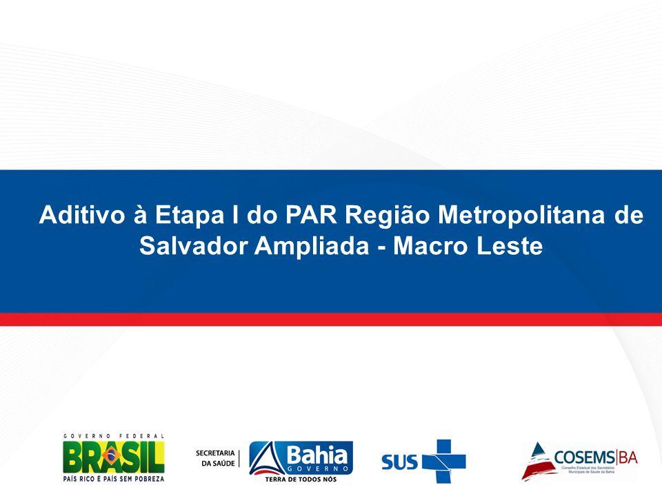 Aditivo à Etapa I do PAR Região Metropolitana de Salvador Ampliada - Macro Leste
