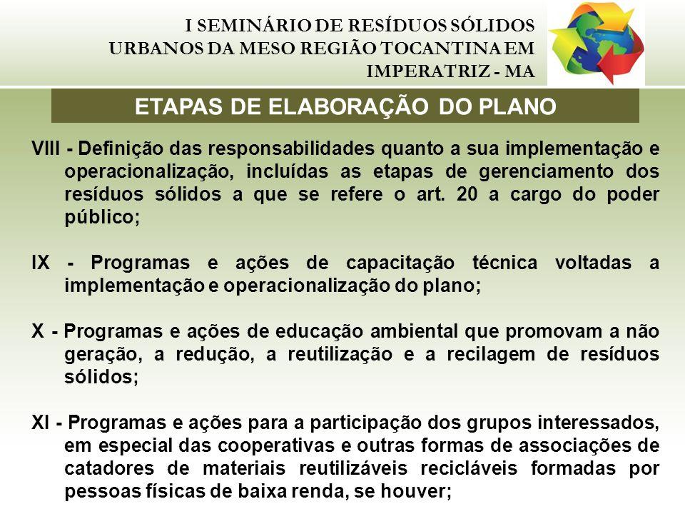 I SEMINÁRIO DE RESÍDUOS SÓLIDOS URBANOS DA MESO REGIÃO TOCANTINA EM IMPERATRIZ - MA VIII - Definição das responsabilidades quanto a sua implementação