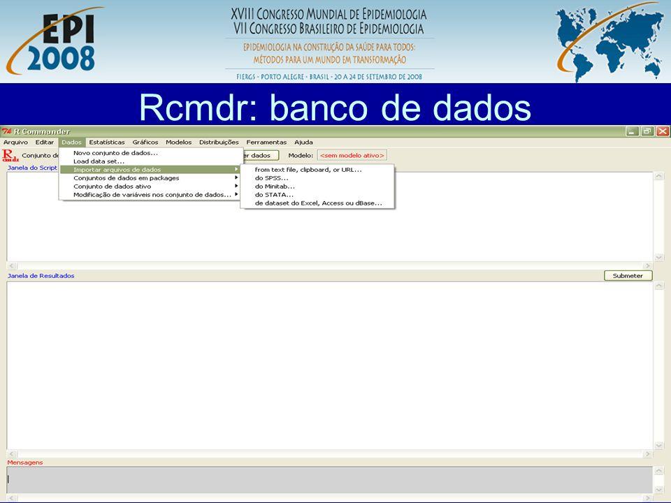 R aplicado a Epidemiologia Rcmdr: banco de dados