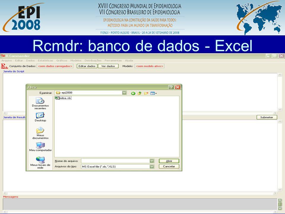 R aplicado a Epidemiologia Rcmdr: banco de dados - Excel