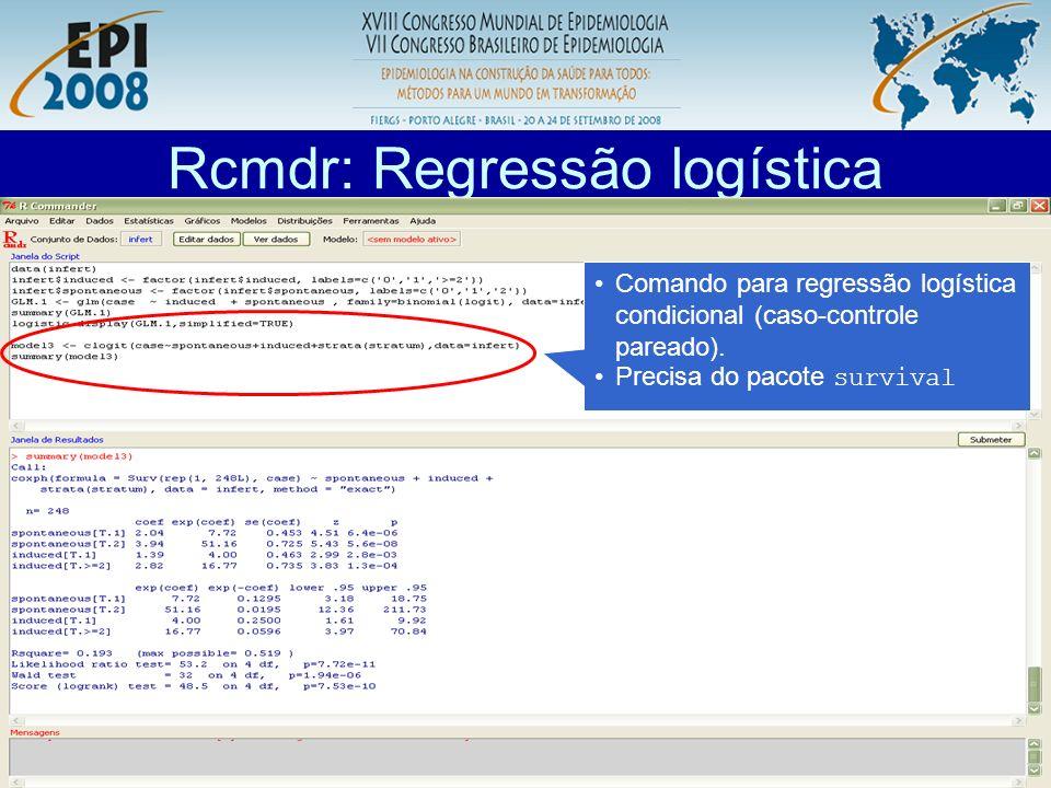 R aplicado a Epidemiologia Rcmdr: Regressão logística Comando para regressão logística condicional (caso-controle pareado). Precisa do pacote survival