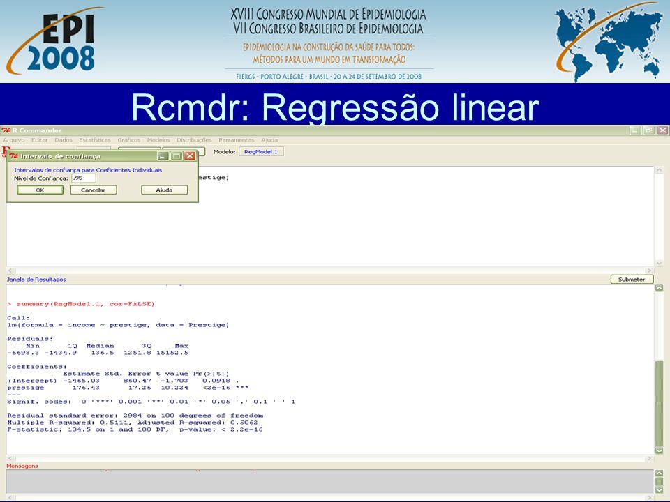 R aplicado a Epidemiologia Rcmdr: Regressão linear
