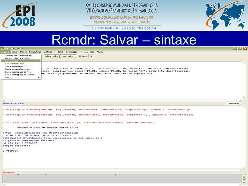 R aplicado a Epidemiologia Rcmdr: Salvar – sintaxe