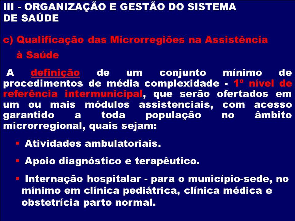 III - ORGANIZAÇÃO E GESTÃO DO SISTEMA DE SAÚDE A definição de um conjunto mínimo de procedimentos de média complexidade - 1º nível de referência inter