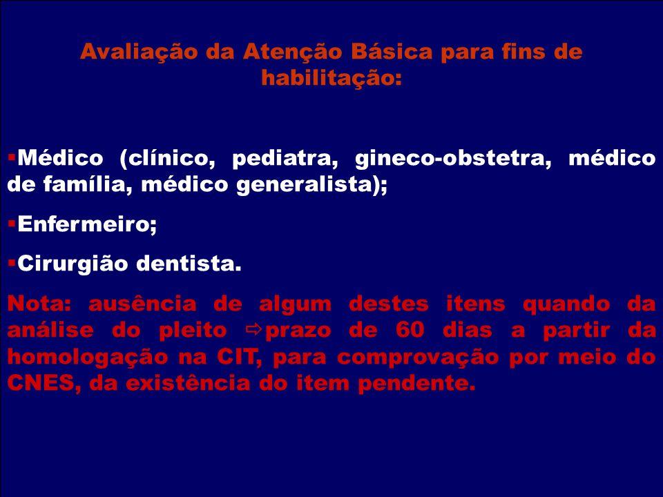 Avaliação da Atenção Básica para fins de habilitação: Médico (clínico, pediatra, gineco-obstetra, médico de família, médico generalista); Enfermeiro;