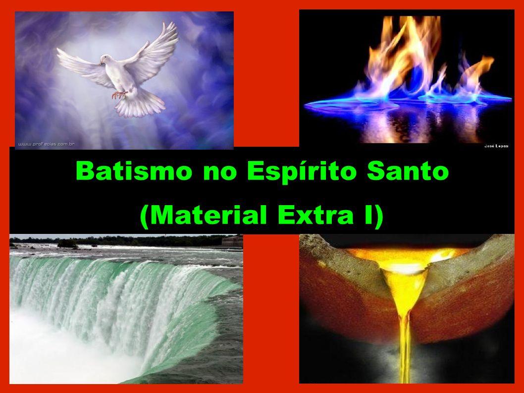 Batismo no Espírito Santo (Material Extra I)