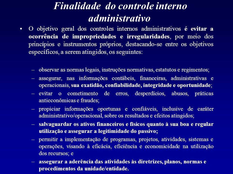 Finalidade do controle interno administrativo O objetivo geral dos controles internos administrativos é evitar a ocorrência de impropriedades e irregu