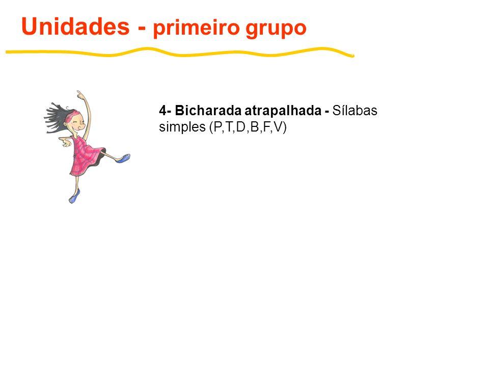 5- A bala virou bola - Sílabas simples (perceber mudança de letra) Unidades - primeiro grupo