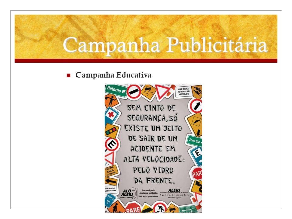 Campanha Publicitária Campanha Educativa