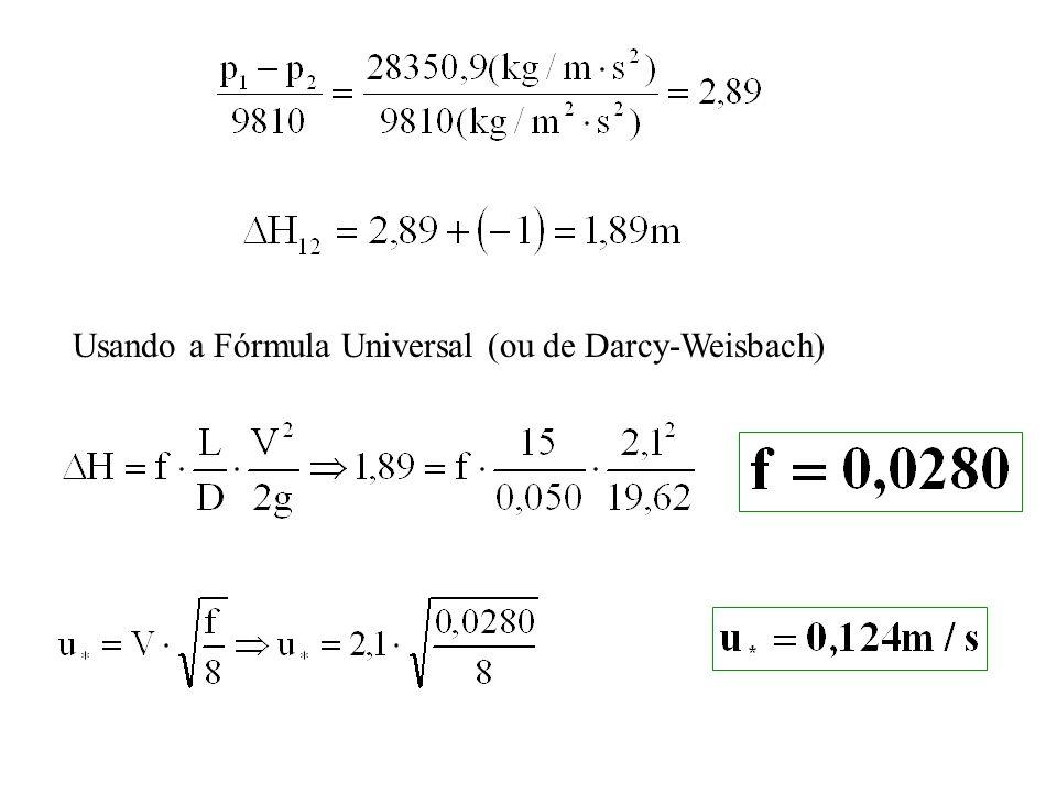 Usando a Fórmula Universal (ou de Darcy-Weisbach)