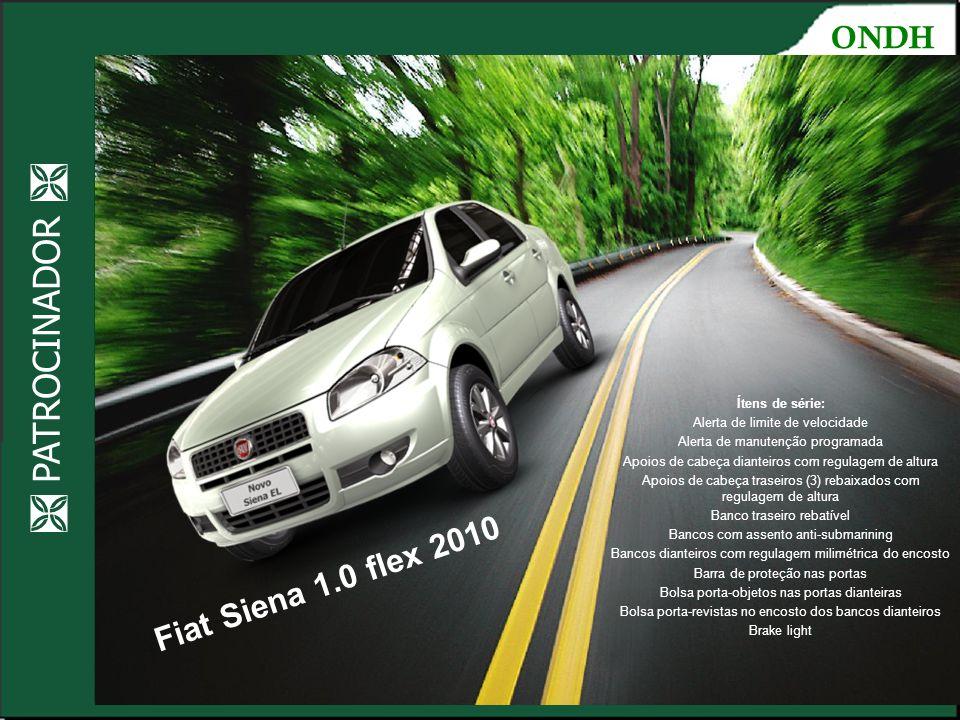 PATROCINADOR Ocupando os espaços Fiat Siena 1.0 flex 2010 Ítens de série: Alerta de limite de velocidade Alerta de manutenção programada Apoios de cab