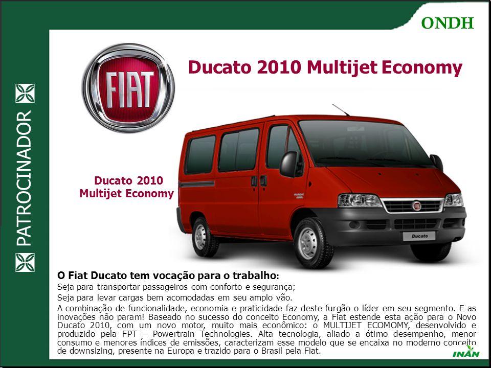 PATROCINADOR Ducato 2010 Multijet Economy O Fiat Ducato tem vocação para o trabalho : Seja para transportar passageiros com conforto e segurança; Seja