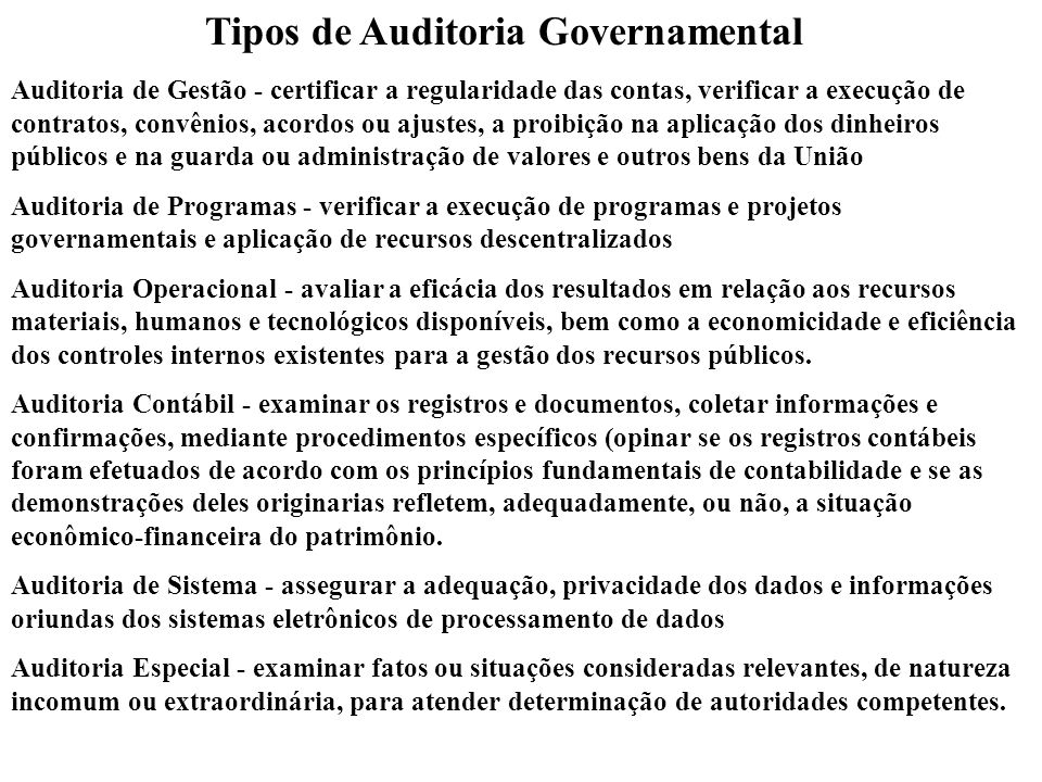 Auditoria de Gestão - certificar a regularidade das contas, verificar a execução de contratos, convênios, acordos ou ajustes, a proibição na aplicação