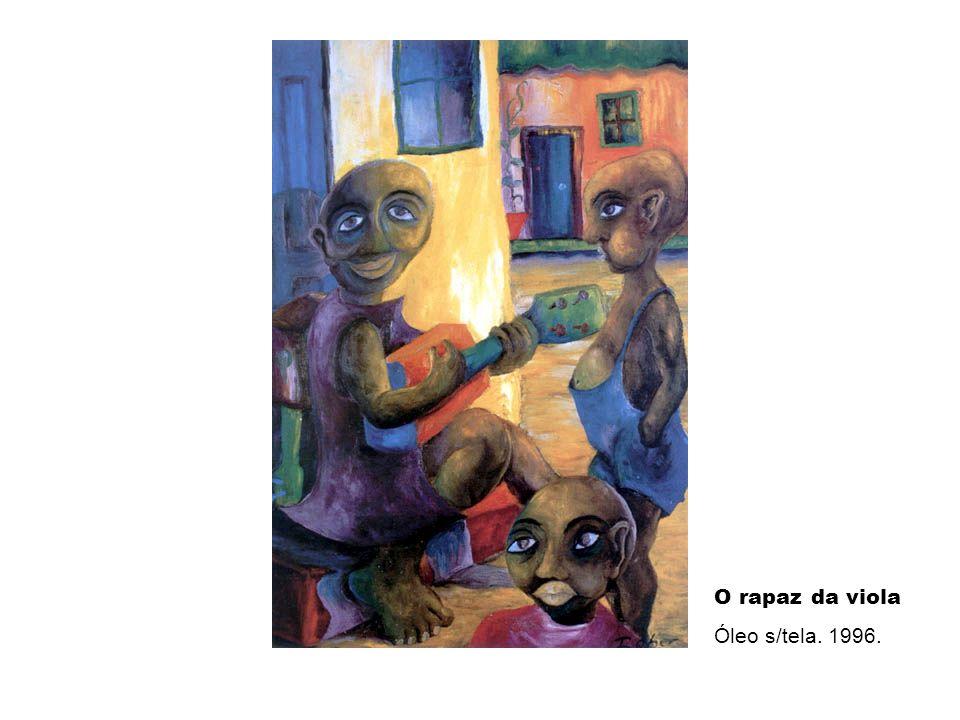 O rapaz da viola Óleo s/tela. 1996.