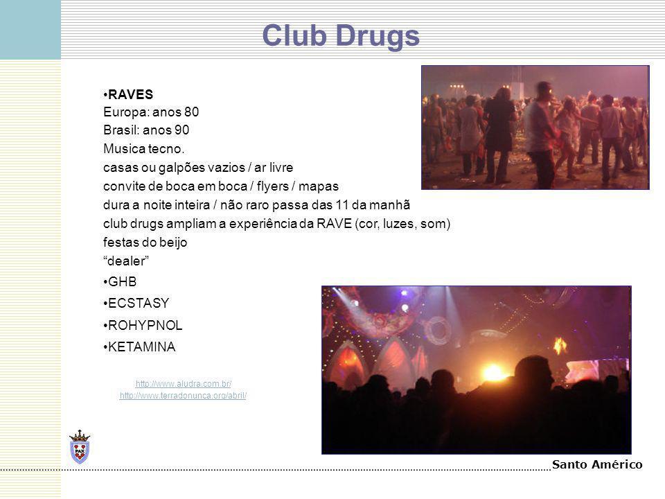 Santo Américo Club Drugs RAVES Europa: anos 80 Brasil: anos 90 Musica tecno. casas ou galpões vazios / ar livre convite de boca em boca / flyers / map