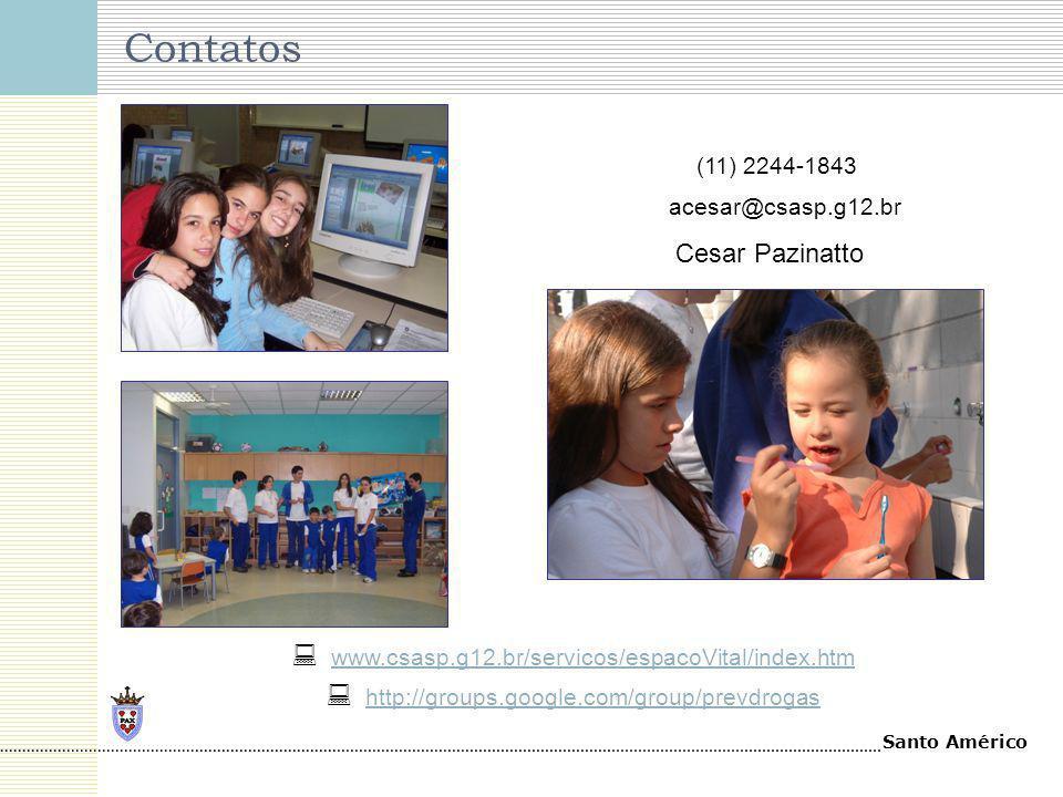 Santo Américo Contatos Cesar Pazinatto (11) 2244-1843 acesar@csasp.g12.br www.csasp.g12.br/servicos/espacoVital/index.htm http://groups.google.com/gro