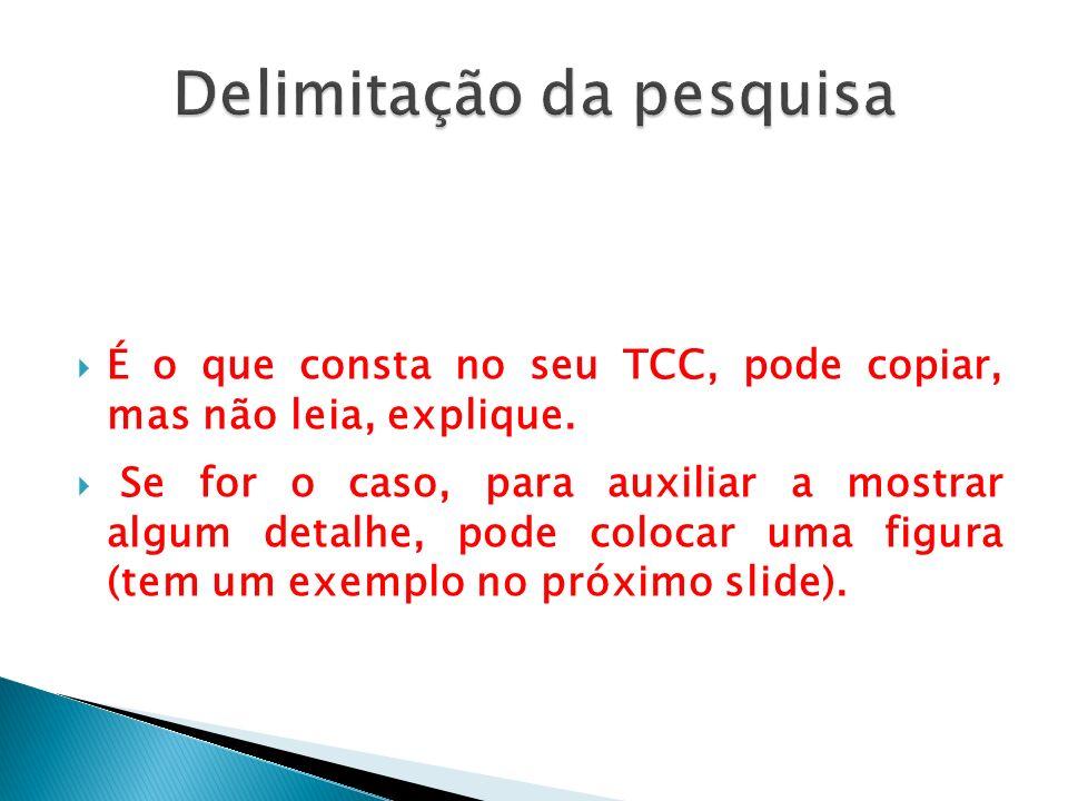 Se for o caso, para auxiliar a mostrar algum detalhe, pode colocar uma figura (tem um exemplo no próximo slide).