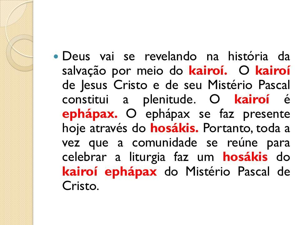 Deus vai se revelando na história da salvação por meio do kairoí. O kairoí de Jesus Cristo e de seu Mistério Pascal constitui a plenitude. O kairoí é