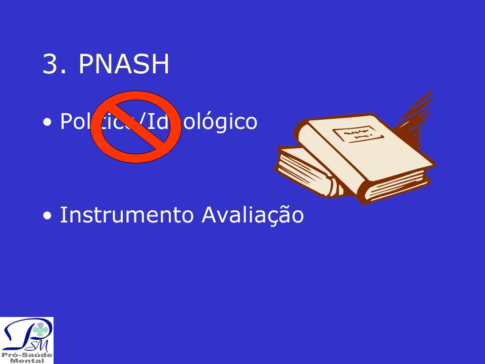 3. PNASH Político/Ideológico Instrumento Avaliação