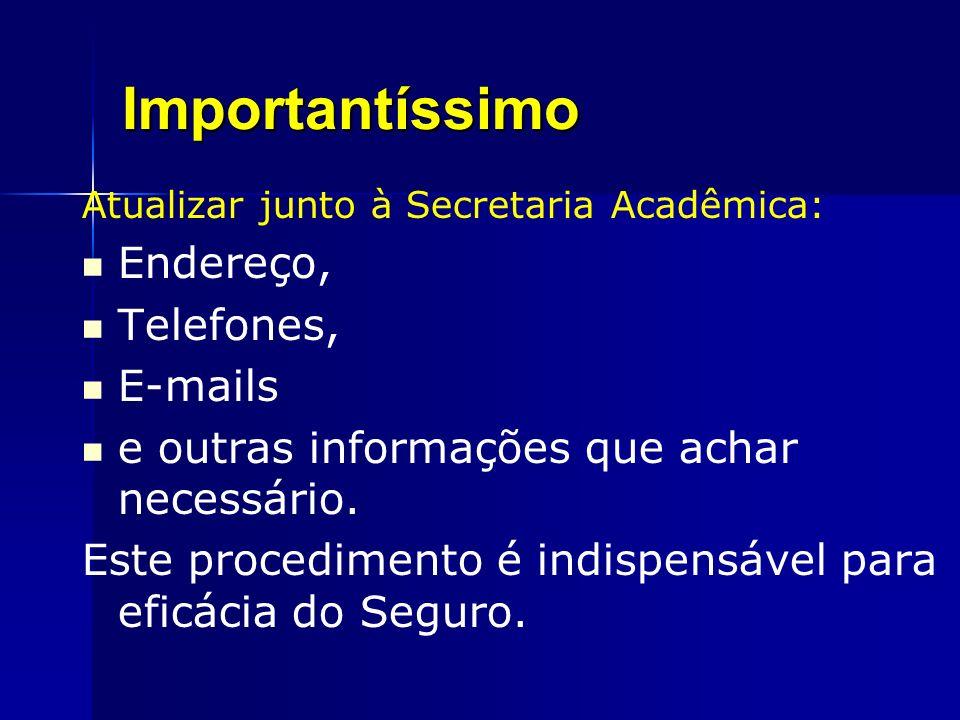 Importantíssimo Atualizar junto à Secretaria Acadêmica: Endereço, Telefones, E-mails e outras informações que achar necessário. Este procedimento é in