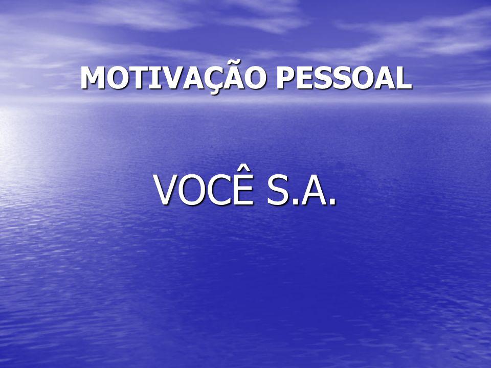 MOTIVAÇÃO PESSOAL VOCÊ S.A.