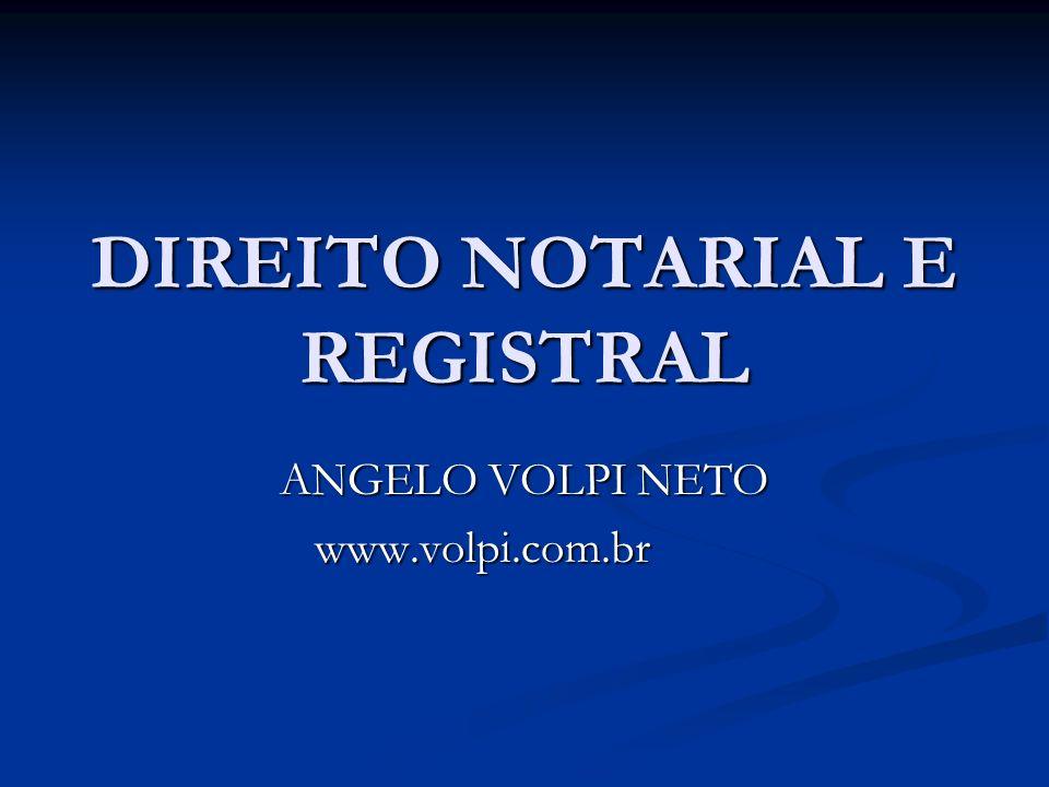 DIREITO NOTARIAL E REGISTRAL ANGELO VOLPI NETO www.volpi.com.br